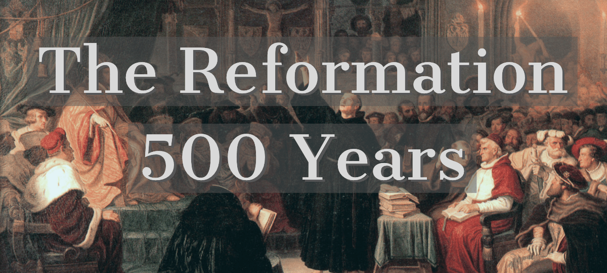 Why We Should Remember the Reformation